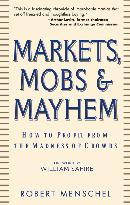 MARKETS, MOBS & MAYHEM