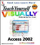 TEACH YOURSELF VISUALLY ACCESS 2002