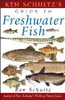 KEN SCHULTZ´S FIELD GUIDE TO FRESHWATER FISH