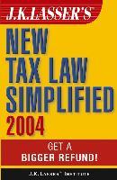 J.K. LASSER´S NEW TAX LAW SIMPLIFIED 2004