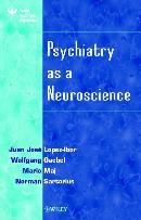 PSYCHIATRY AS A NEUROSCIENCE