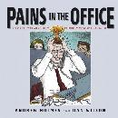 PAINS IN THE OFFICE