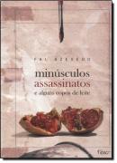 MINUSCULOS ASSASSINATOS E ALGUNS COPOS DE LEITE