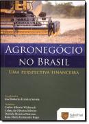 AGRONEGOCIO NO BRASIL – UMA PERSPECTIVA FINANCEIRA