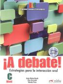 A DEBATE! LIBRO DEL ALUMNO INCLUYE CD AUDIO - NIVEL C