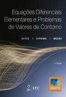 EQUACOES DIFERENCIAIS ELEMENTARES E PROBLEMAS DE VALORES DE CONTORNO - 11ª ED.