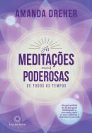 AS MEDITACOES MAIS PODEROSAS DE TODOS OS TEMPOS