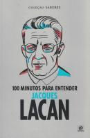 100 MINUTOS PARA ENTENDER JACQUES LACAN