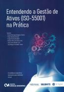 ENTENDENDO A GESTAO DE ATIVOS (ISO-55001) NA PRATICA