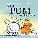 SOLTEI O PUM NA BANHEIRA - LIVRO DE BANHO