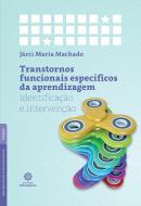 TRANSTORNOS FUNCIONAIS ESPECIFICOS DA APRENDIZAGEM