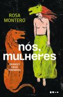 NOS, MULHERES - GRANDES VIDAS FEMININAS