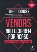VENDAS NAO OCORREM POR ACASO - VOLUME 1 - O GUIA DE VENDAS DA EQUIPE COMERCIAL