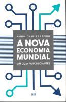 NOVA ECONOMIA MUNDIAL, A - UM GUIA PARA INICIANTES
