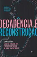 DECADENCIA E RECONSTRUCAO - ESPIRITO SANTO: LICOES DA SOCIEDADE CIVIL PARA UM CASO POLITICO NO BRASIL