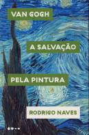 VAN GOGH - A SALVACAO PELA PINTURA