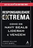 RESPONSABILIDADE EXTREMA - COMO OS NAVY SEALS LIDERAM E VENCEM