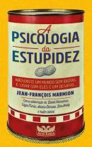 PSCIOLOGIA DA ESTUPIDEZ, A