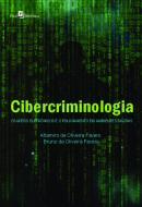 CIBERCRIMINOLOGIA - OS MEIOS ELETRONICOS E O POLICIAMENTO EM AMBIENTES DIGITAIS
