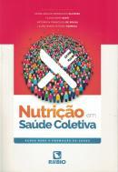 NUTRICAO EM SAUDE COLETIVA- ACOES PARA A PROMOCAO DA SAUDE