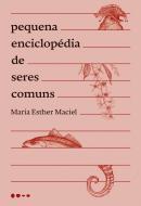 PEQUENA ENCICLOPEDIA DE SERES COMUNS