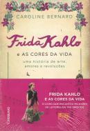 FRIDA KHALO E AS CORES DA VIDA: UMA HISTORIA DE ARTE, AMORES E REVOLUCOES