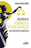 DISCURSOS DE ODIO E VINGACA