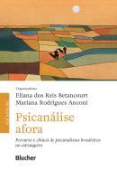 PSICANALISE AFORA - PERCURSO E CLINICA DE PSICANALISTAS BRASILEIROS NO ESTRANGEIRO