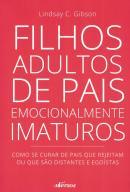 FILHOS ADULTOS DE PAIS EMOCIONALMENTE IMATUROS