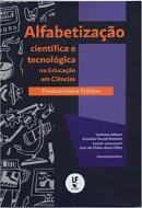 ALFABETIZACAO CIENTIFICA E TECNOLOGICA NA EDUCACAO EM CIENCIAS- FUNDAMENTOS E PRATICAS
