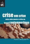 CRISE EM CRISE - NOTAS SOBRE POESIA E CRITICA NO BRASIL CONTEMPORANEO