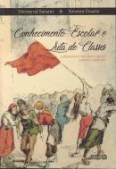 CONHECIMENTO ESCOLAR E LUTA DE CLASSES: A PEDAGODIA HISTORICO-CRITICA CONTRA A BARBARIE