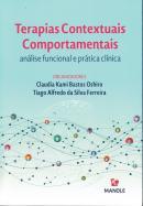 TERAPIAS CONTEXTUAIS COMPORTAMENTAIS - ANALISE FUNCIONAL E PRATICA CLINICA