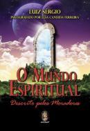 O MUNDO ESPIRITUAL DESCRITO PELOS MORADORES