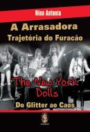 A ARRASADORA TRAJETORIA DO FURACAO - THE NEW YORK DOLLS