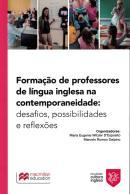 FORMACAO DE PROFESSORES DE LINGUA INGLESA NA CONTEMPORANEIDADE: DESAFIOS, POSSIBILIDADES E REFLEXOES