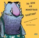 DO QUE OS MONSTROS GOSTAM?